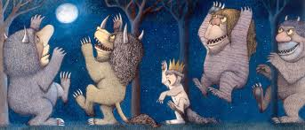 """Let the wild rumpus start!"""